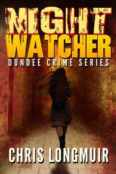 Night Watcher (Dundee Crime Series) by Chris Longmuir, http://www.amazon.ca/gp/product/B004RCWYQK/ref=cm_sw_r_pi_alp_Thx6qb1FR43FJ
