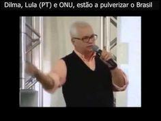 Dilma, Lula, PT e ONU, estão a pulverizar o Brasil