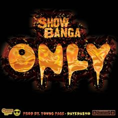Show Banga  Only (Free Audio Download) Mp3 http://www.hiphopenergy.com/show-banga-only-free-audio-download-mp3/ Hip Hop Energy