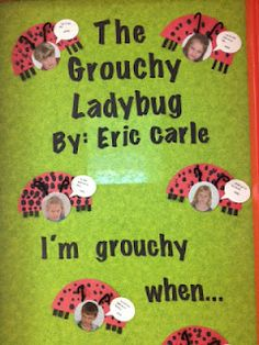 Feelings... Grouchy Ladybug Door!! I would do this as an English activity to help with children's oral language. A great follow up to the book.