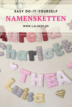 Leicht verständliche Anleitung für Stoffbuchstaben.Mach dir deine Namenskette selber - das geht! Wenn du ein bisschen mit der Nähmaschine umgehen kannst, ist das kein Problem! Probier es aus: Das Tutorial gibt es bei www.laloeff.de