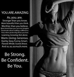 BE STRONG. BE CONFIDENT. BE YOU. inspiring-quotes