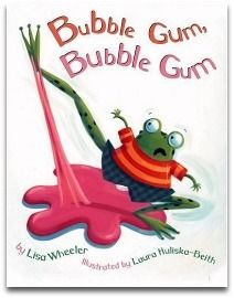 Bubble Gum, Bubble Gum: great for teaching rhyming and dozens of other skills