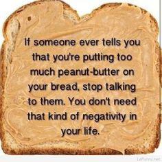 There is no such thing as too much peanut butter