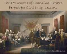 The top quotes of founding fathers perfect for civil duty lessons