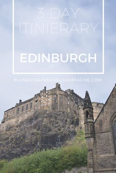 3 Day Itinerary to Edinburgh  Scotland | Edinburgh | Travel | Edinburgh Castle | Free Walking Tour