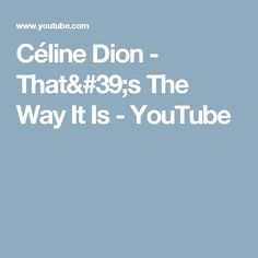 Céline Dion - That's The Way It Is - YouTube