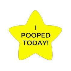 I POOPED TODAY - star stickers