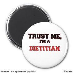Trust Me I'm a My Dietitian 2 Inch Round Magnet