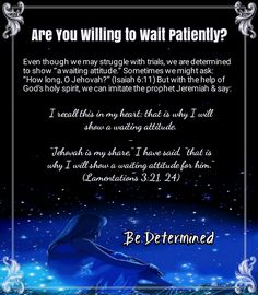 """I recall this in my heart; that is why I will show a waiting attitude. - """"Jehovah is my share,"""" I have said, """"that is why I will show a waiting attitude for him."""" (Lamentations 3:21, 24)"""