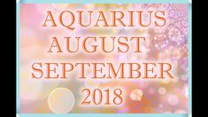 AQUARIUS LOVE AUGUST + SEPTEMBER TAROT READING 2018! Scorpio Love, Aquarius Love, Tarot Horoscope, Love Tarot, Tarot Reading, Horoscopes, September, Neon Signs, Youtube