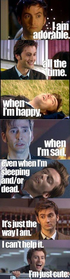 Doctor Who - Ten - David Tennant - I'm trying not to repin this but I literally can't not.