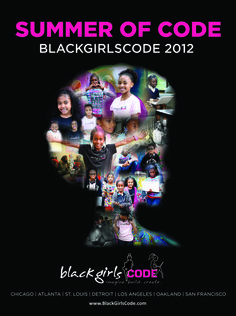 Black Girls Code - Our Vision: To increase the number of women of color in the digital space by empowering girls of color ages 7 to 17 to become innovators in STEM fields, leaders in their communities, and builders of their own futures through exposure to computer science and technology.  South Africa, Los Angeles and Atlanta, Chicago, St. Louis, Detroit, Oakland and San Francisco.