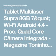 "Tablet Multilaser Supra 8GB 7"" Wi-Fi Android 4.4 - Proc. Quad Core Câmera Integrada - Magazine Toninhombpromove"