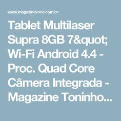 "Tablet Multilaser Supra 8GB 7"" Wi-Fi Android 4.4 - Proc. Quad Core Câmera Integrada - Magazine Toninhombpromove"