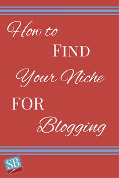 How to Find Your Niche for Blogging via @successblogging