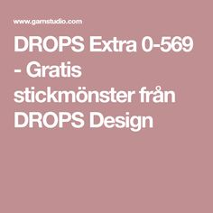 DROPS Extra 0-569 - Gratis stickmönster från DROPS Design