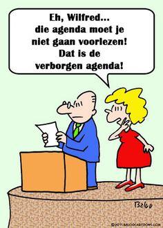 De verborgen agenda....