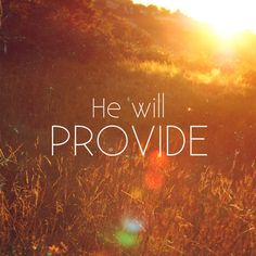He will provide quotes faith bible christian scriptures religion religion quotes religious quotes religion quote