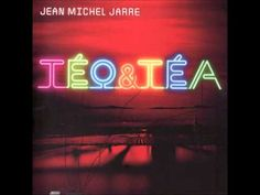 Jean Michel Jarre - Tèo & Tèa - 05 Ok, Do it Fast