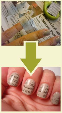 Newspaper nails!  1. Apply light-coloured polish and let dry completely. 2. Dip dried nail in rubbing alcohol or vodka, then place/press a strip of newsprint on your nail; hold firmly for ~30 secs.  3. Remove strip and repeat.  4. Apply top coat to seal.