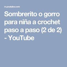 Sombrerito o gorro para niña a crochet paso a paso (2 de 2) - YouTube