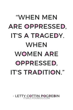 Woman Quotes, Life Quotes, Hate Men Quotes, Quotes Quotes, Feminism Quotes, Gender Equality Quotes, Activism Quotes, Motivational Quotes, Inspirational Quotes