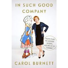 In Such Good Company: Eleven Years of Laughter, Mayhem, and Fun in the Sandbox Audiobook by Carol Burnett Narrated by Carol Burnett
