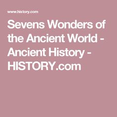 Sevens Wonders of the Ancient World - Ancient History - HISTORY.com