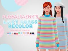 FLORALTAENY'S LAZY DRESS RECOLOR  • 12 swatches  • Mesh needed here from @waekey  • Patterns ranging from rainbow stripes, to dark forest & coffee colored stripes  DOWNLOAD: Simfileshare  BUY ME A COFFEE: Donate
