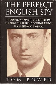 The Perfect English Spy: Sir Dick White and the Secret War 1935-90 by Tom Bower. The only person to serve successively as chief of MI5 and SIS, Sir Dick White (1909-1993) dominated British intelligence for 35 years. With the cooperation of former U.S. and Soviet intelligence officers and interviews with White himself, Bower has written an authoritative account of the crises and scandals that plagued Britain's secret service throughout the Cold War, with emphasis on the defections of Kim…