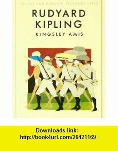 Rudyard Kipling (Literary Lives Series) (9780500260197) Kingsley Amis , ISBN-10: 0500260192  , ISBN-13: 978-0500260197 ,  , tutorials , pdf , ebook , torrent , downloads , rapidshare , filesonic , hotfile , megaupload , fileserve
