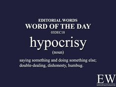 "Word of the Words. Today's ""Word of the Day"" is hypocrisy and it is a noun meaning. Advanced English Vocabulary, English Speaking Skills, Learn English Grammar, English Writing Skills, Learn English Words, English Phrases, English Language Learning, Interesting English Words, Good Vocabulary Words"