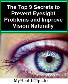 Secret Health Remedies The Top 9 Secrets to Prevent Eyesight Problems and Improve Vision Naturally Natural Health Remedies, Natural Cures, Natural Treatments, Health And Beauty Tips, Health Tips, Health And Nutrition, Health And Wellness, Eyesight Problems, Just In Case