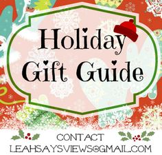 LeahSay's Views 2015 Holiday Gift Guide Family Friendly Products!  Would You Like To Have YOUR Product Featured In Our Holiday #Gift Guide? #PR