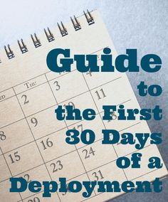 Guide to the First 30 Days of a Deployment- think of it as a bucket list!
