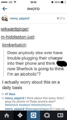 "Always thinking ""IF somedoy else watches Sherlock they may notice this, so crap!"""