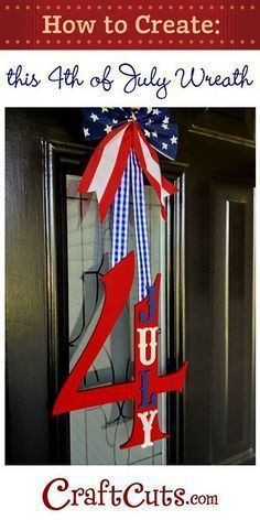 76 Handmade DIY 4th of July Decorating Ideas  4th of July Door Decorating Ideas, 4th of July Wreath, Door Hangers, Ribbons and Banners