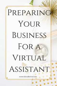 Ready to take the next step? Use these tips for preparing your business for a Virtual Assistant. Click through to read these easy steps.
