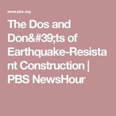 The Dos and Don'ts of Earthquake-Resistant Construction | PBS NewsHour