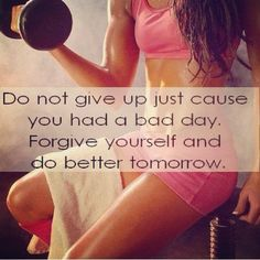 Do not give up just because you had a bad #day. #forgive yourself and do #better tomorrow! #nevergiveup #workhard #workout #fit #fitness #721nutrition's #organic #superfoods #protein #shake
