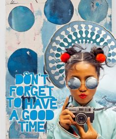 Don't forget to have a good time... (Susanna) created with Bazaart by @Susanna Townsend