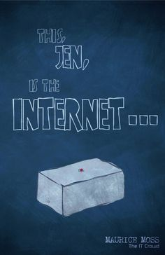 """""""This Jen.."""" ~ The IT Crowd (2006–2013) ~ TV Series Quotes ~ designed by Christian Petersen"""