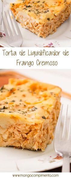 Torta de Liquidificador de Frango Cremoso - para um almoço leve nos dias quentes!