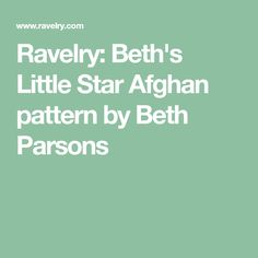 Ravelry: Beth's Little Star Afghan pattern by Beth Parsons