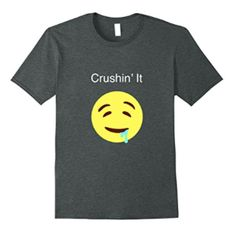 Crushin' It T-shirt! Cute! #crush #drool #emoji