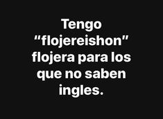 Text Quotes, Sarcastic Quotes, Funny Quotes, Cute Spanish Quotes, Mexican Humor, Memes Funny Faces, Crazy Quotes, Best Memes, Thoughts