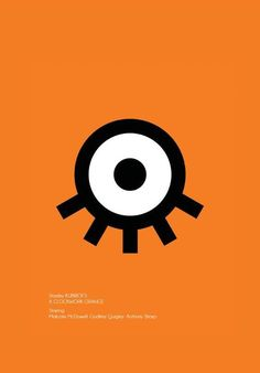 Minimal Movie Posters, Film Posters, Orange You Glad, Orange Is The New Black, Stanley Kubrick, Moving Pictures, Minimalist Poster, Films, Movies