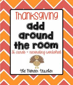 Thanksgiving Add Around The Room Cards from Pioneer Teacher on TeachersNotebook.com -  (11 pages)  - Practice addition with this add-around-the-room Thanksgiving themed activity.