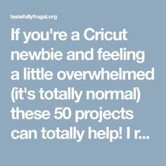 If you're a Cricut newbie and feeling a little overwhelmed (it's totally normal) these 50 projects can totally help! I remember when I first got my Cricut Explore Air there were SO many things I wanted to make! Of course, all the ideas I had were way above my skill level so in the box it sat for a m...